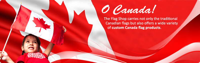 Canada Flags, Canadian Flags, Canada Souvenirs, Canada Day Items, Canada Banners, Custom Canada Products